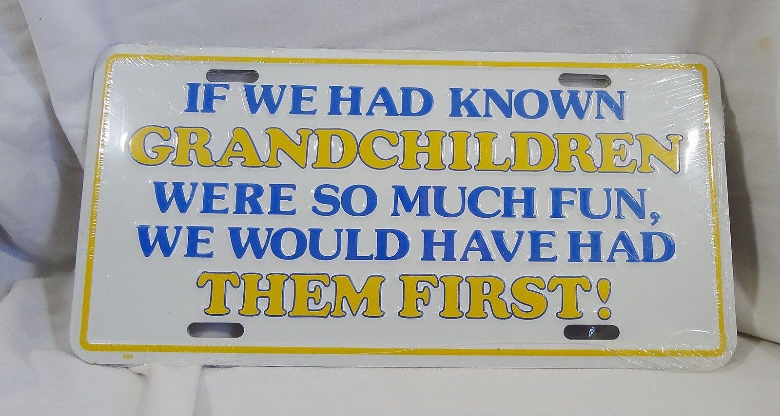 If We Had Known Grandchildren Were So Much Fun License Plate Novelty