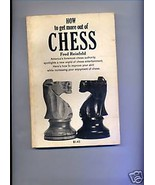 How To Get More Out Of Chess by Fred Reinfeld - $6.79