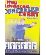 WAY ADVANCED CONCEALLED CARRY TECHNIQUES  DVD - $18.69