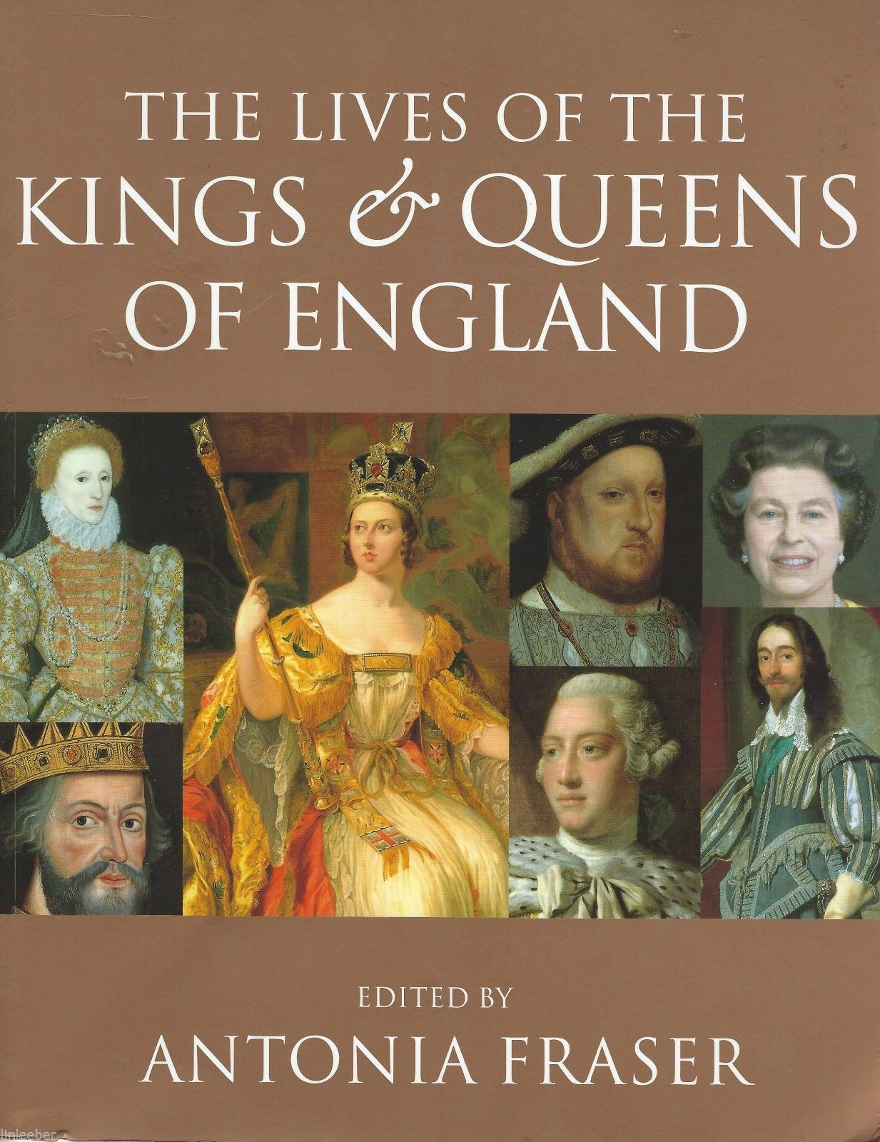 The Lives of the Kings and Queens of England;Antonia Fraser; English royalty