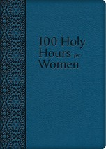 100 Holy Hours for Women - $33.95