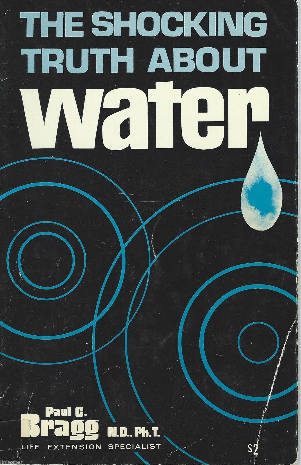 The Shocking Truth about Water by Paul C.Bragg and Patricia Bragg;1971,Paperback