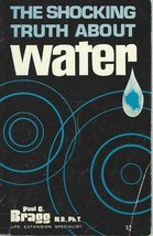 The Shocking Truth about Water by Paul C.Bragg and Patricia Bragg;1971,P... - $7.99