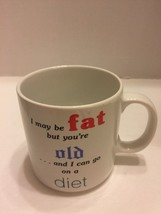 Russ Berrie I May be Fat...Joke Mug/Cup White Vintage - $6.79