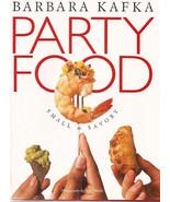 PARTY FOOD Small & Savory Barbara Kafka HC 1992 - $10.88