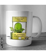 Psychological Torture The Unspeakable Eldritch Horror Is In Coffee Mug 1... - $14.99