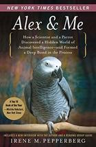 Alex & Me: How a Scientist and a Parrot Discovered a Hidden World of Ani... - $9.90