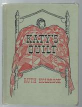 Katy's Quilt;Ruth Holbrook;Cadmus Books;Hale Pub;1940;Lithographed illus... - $13.97