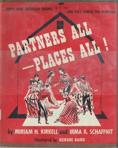 Partners All,Places All by Miriam H. Kirkell;44 square & folk dances;CAL... - $13.97