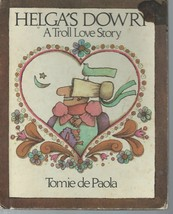 Helga's Dowry:A Troll Love Story by Tomie de Paola;1977,HC;Weekly Reader... - $13.97