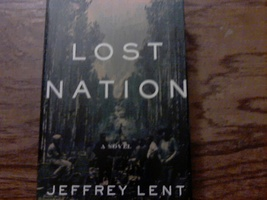 Lost Nation By Jeffrey Lent (2002 Hardcover) - $4.00