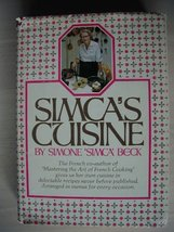 Simca's Cuisine [Hardcover] Simone Beck; Patricia Simon and John Wallner - $9.90