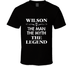 Wilson The Man Myth Legend Father's Day Best Dad Gift Idea T Shirt - $20.99+