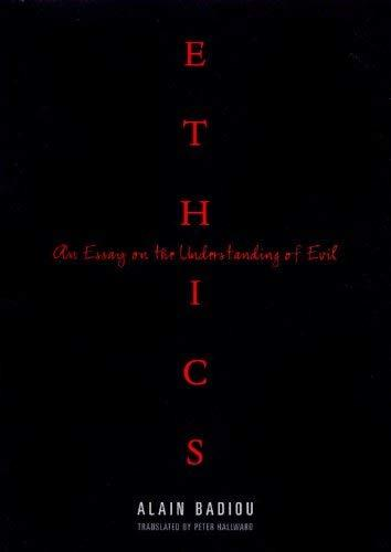 Primary image for Ethics: An Essay on the Understanding of Evil Badiou, Alain and Hallward, Peter