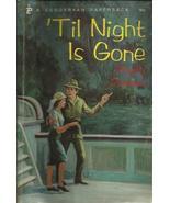 Til Night is Gone [Unknown Binding] [Jan 01, 1969] - $2.70