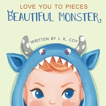 Love You to Pieces, Beautiful Monster: A Literal Tale for Parents and th... - $13.96