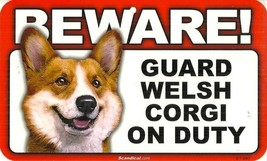 BEWARE! GUARD WELSH CORGI ON DUTY SIGN - NEW & UNUSED - $4.50