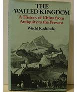 Walled Kingdom: A History of China from Antiquity to the Present Rodzins... - $24.95