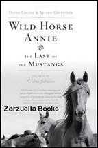 Wild Horse Annie and the Last of the Mustangs (Velma Johnston)  Hardcove... - $18.95