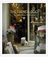 The French Dog : Photography by Rachael Hale McKenna : New Hardcover @ - $13.37