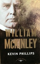 The American Presidents: William McKinley by Kevin Phillips, Politics, H... - $15.79