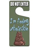 Im Feeling Unbearable Novelty Metal Door Hanger - $12.95