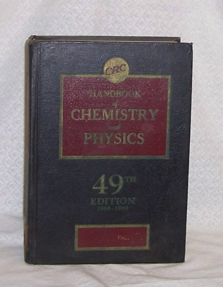 Handbook of Chemistry and Physics 49th ed.