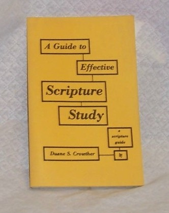 A Guide to Effective Scripture Study  Duane Crowther