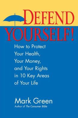 Primary image for Defend Yourself: How to Protect Your Health, Money, Rights and More