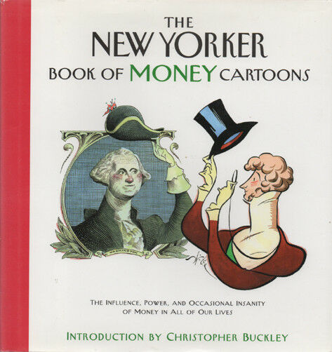 Primary image for The New Yorker Book of Money Cartoons ~ Hardcover DJ ~ 1999