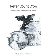 Never Count Crow: love and loss in Kennebunk, Maine [Paperback] Graves, ... - $13.46