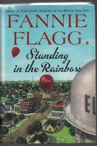Standing in the Rainbow - Fannie Flagg HC 2002 Random House  We Combine ... - $1.67