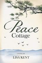 Peace Cottage [Paperback] Kent, Lisa image 2