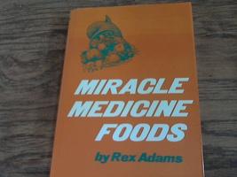 Miracle Medicine Foods By Rex Adams (1977 Hardcover) - $4.00