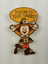 1982 Hallmark Holiday Thanksgiving Pilgrim Pin Take Me To Your Turkey Brown - $9.65