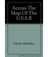 Across the Map of the U.S.S.R. [Hardcover] by Mikhailov, Nikolai; Illust... - $5.40