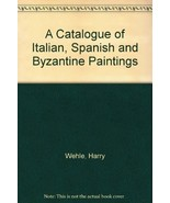 A Catalogue of Italian, Spanish and Byzantine Paintings [Paperback] by W... - $9.00