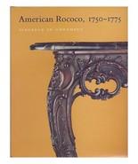 American Rococo, 1750-1775: Elegance in Ornament by Morrison H. Heckscher - $14.40