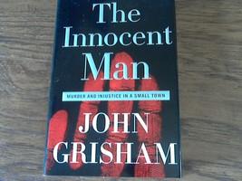 The Innocent Man: By John Grisham (2006 Hardcover) - $8.00