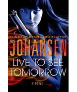 Live to See Tomorrow by Iris Johansen (2014, Hardcover) - $8.00