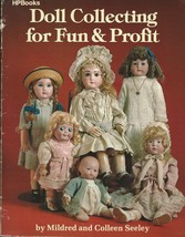 Doll Collecting for Fun and Profit by Mildred Seeley and Colleen Seeley;... - $9.99