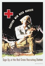 Fighting Men Need Nurses: Sign Up at the Red Cross Recruiting Station by J. Whit - $19.99+