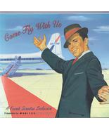 COME FLY WITH US FRANK SINATRA EXCLUSIVE FOR UNITED AIRLINES CD - $4.95
