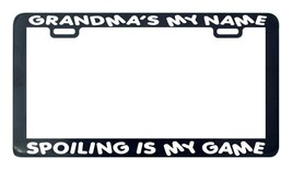 Grandma's my name spoilin spoilin my game license plate frame holder - $5.99