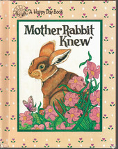 Mother Rabbit Knew; Children's Book; A Happy Day Book - $10.35