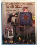 Log CAbin Scribbles and Stitches-In the Sticks [Paperback] Debbie Bryan ... - $10.48