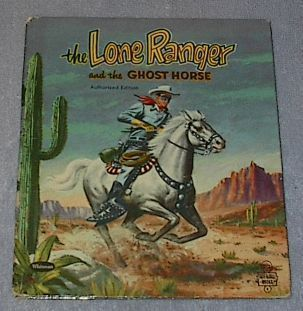 Tell-A-Tale Book The Lone Ranger and the Ghost Horse