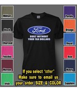 FORD Built Without your TAX Dollars T-shirt For... - $15.95