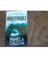 Indefensible By Pamela Callow (2011 Paperback) - $4.00