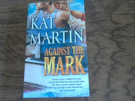 Against the Mark By Kat Martin (2013 Paperback) - $4.00
